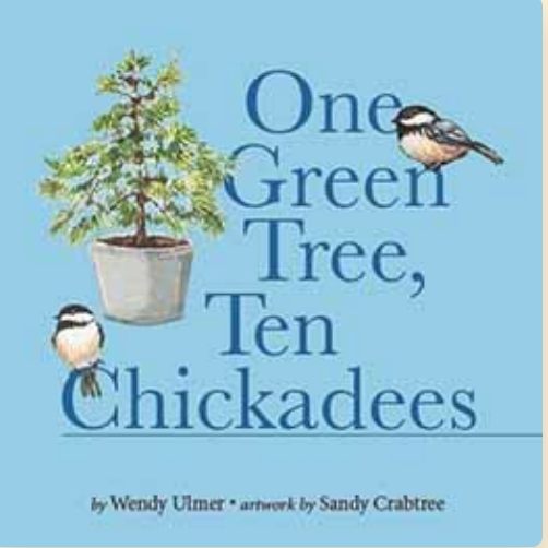 """One Green Tree, Ten Chickadees"""