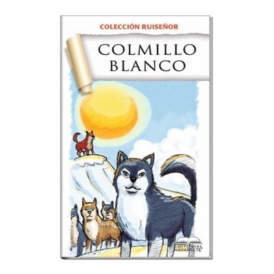 COLECCIÓN RUISEÑOR - COLMILLO BLANCO