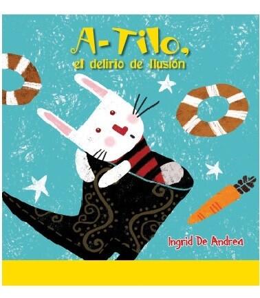 A-TILO,EL DELIRIO DE ILUSIÓN