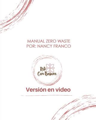 Manual Zero Waste Versión Video por Nancy Franco