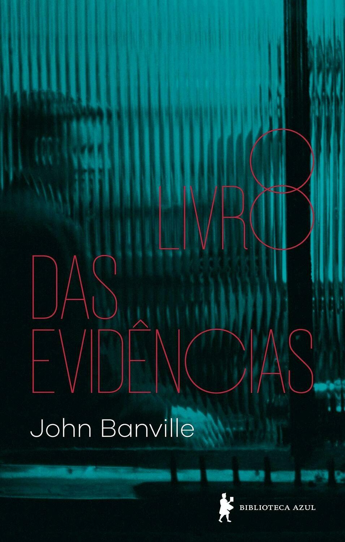 O LIVRO DAS EVIDENCIAS - John Banville