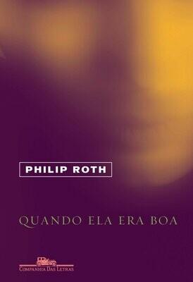 QUANDO ELA ERA BOA de Philip Roth