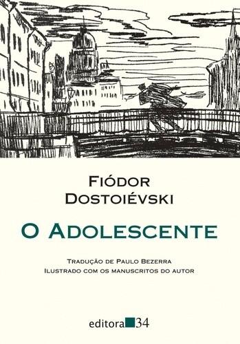 O ADOLESCENTE de Fiodor Dostoeivski