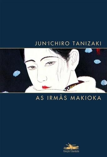 AS IRMAS MAKIOKA de Junishiro Tanizaki