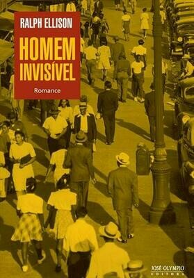 HOMEM INVISIVEL de Ralph Ellison