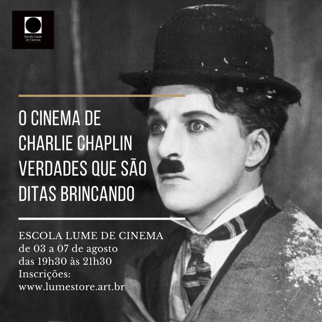 CURSO - O CINEMA DE CHARLIE CHAPLIN - VERDADES QUE SÃO DITAS BRINCANDO