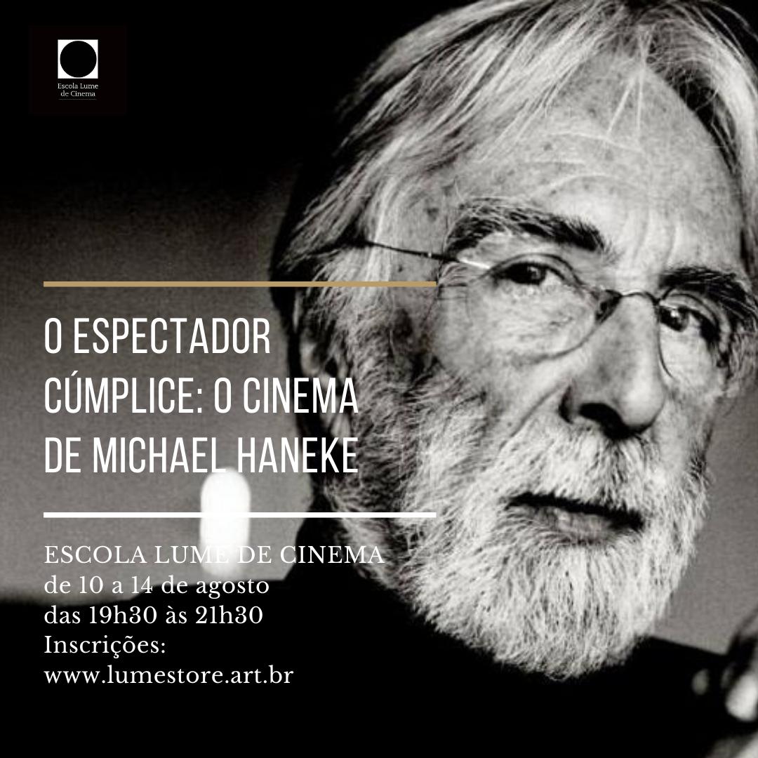 CURSO - O ESPECTADOR CUMPLICE - O CINEMA DE MICHAEL HANEKE