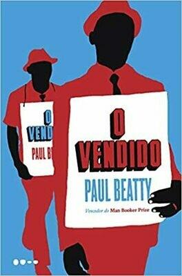 O VENDIDO - PAUL BEATTY