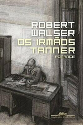 OS IRMAOS TANNER - ROBERT WALSER