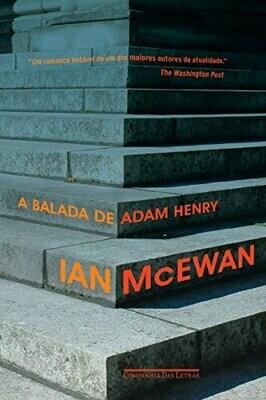 A BALADA DE ADAM HENRY - IAN MCEWAN
