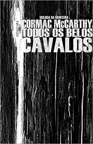 TODOS OS BELOS CAVALOS - CORMAC MCCARTHY