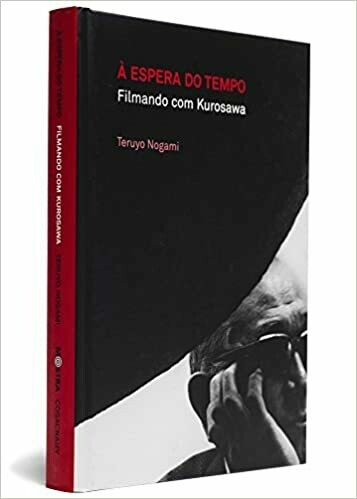 A ESPERA DO TEMPO - FILMANDO COM KUROSAWA - LIVRO