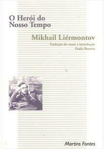 O HEROI DO NOSSO TEMPO - MIKHAIL LIERMONTOV