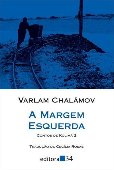 A MARGEM ESQUERDA - VARLAM CHALAMOV