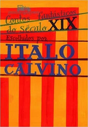 CONTOS FANTASTICO DO SECULO XIX - POR ITALO CALVINO
