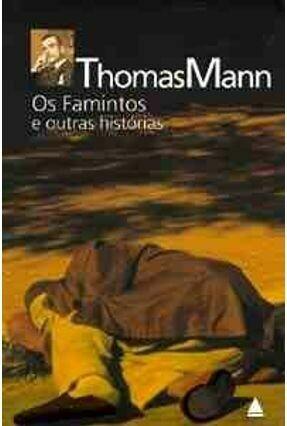 OS FAMINTOS E OUTROS CONTOS - THOMAS MANN
