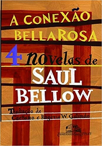A CONEXAO BELLAROSA - SAUL BELLOW