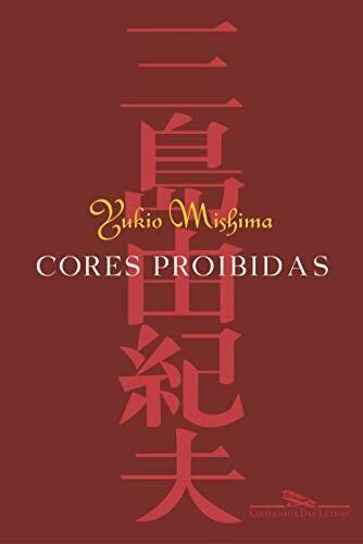 CORES PROIBIDAS - YUKIO MISHIMA