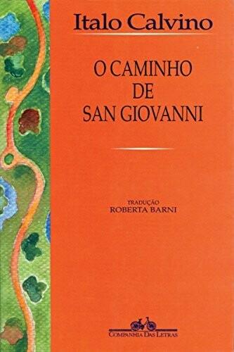 O CAMINHO DE SAN GIOVANNI - ITALO CALVINO