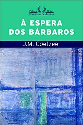 A ESPERA DOS BARBAROS - J.M. COETZEE