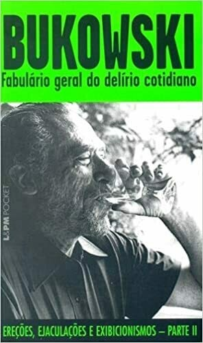FABULARIO GERAL DO DELIRIO COTIDIANO - CHARLES BUKOWSKI