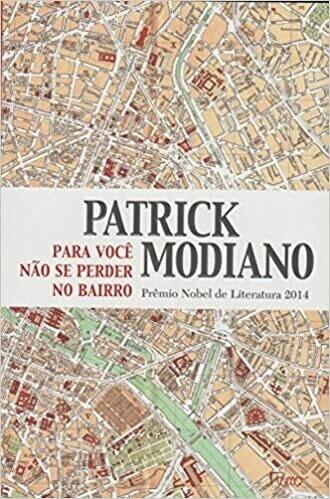 PARA NAO SE PERDER NO PROPRIO BAIRRO - PATRICK MODIANO
