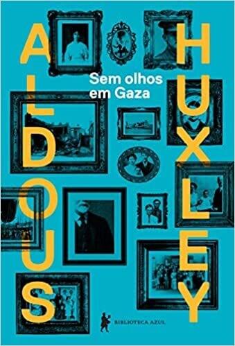 SEM OLHOS EM GAZA - ADOUS HUXLEY