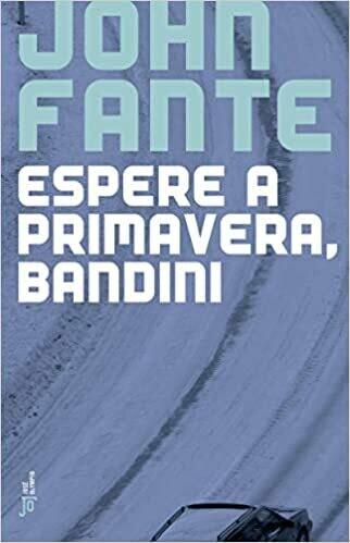 ESPERE A PRIMAVERA, BANBINI - JOHN FANTE