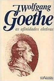 AS AFINIDADES ELETIVAS - GOETHE