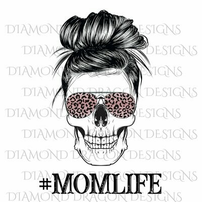 Skulls - Mom Life, #momlife, Skull, Messy Bun, Sunglasses, Leopard Print, Mom Skull, Waterslide