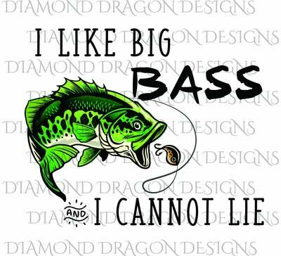 Fishing - I Like Big Bass, Fishing, Father's Day, Funny, Bass Fish, Waterslide