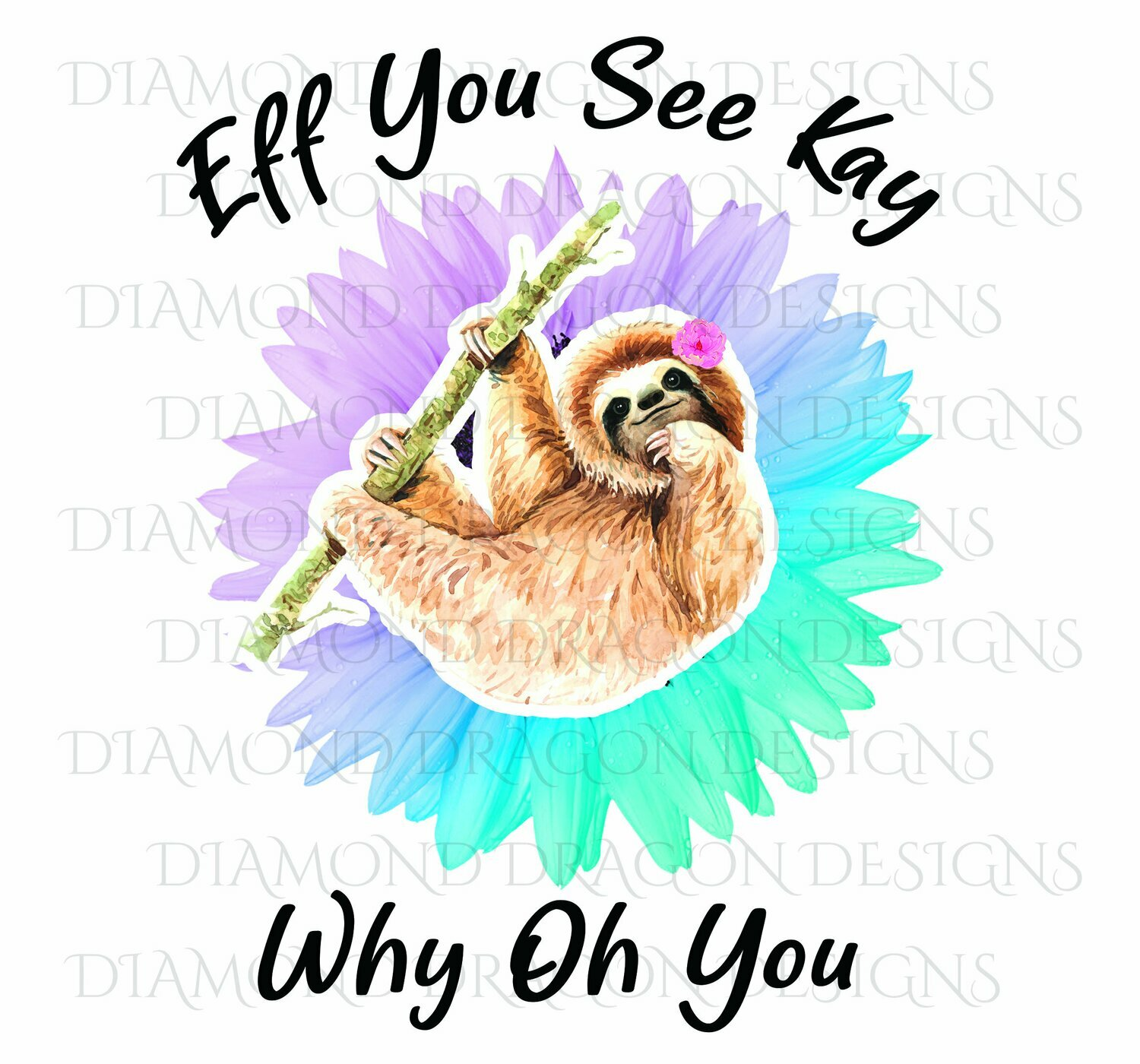 Animals - Cute Sloth, Sloth with Flower, Eff You See Kay, Why Oh You, Sunflower Sloth, Waterslide