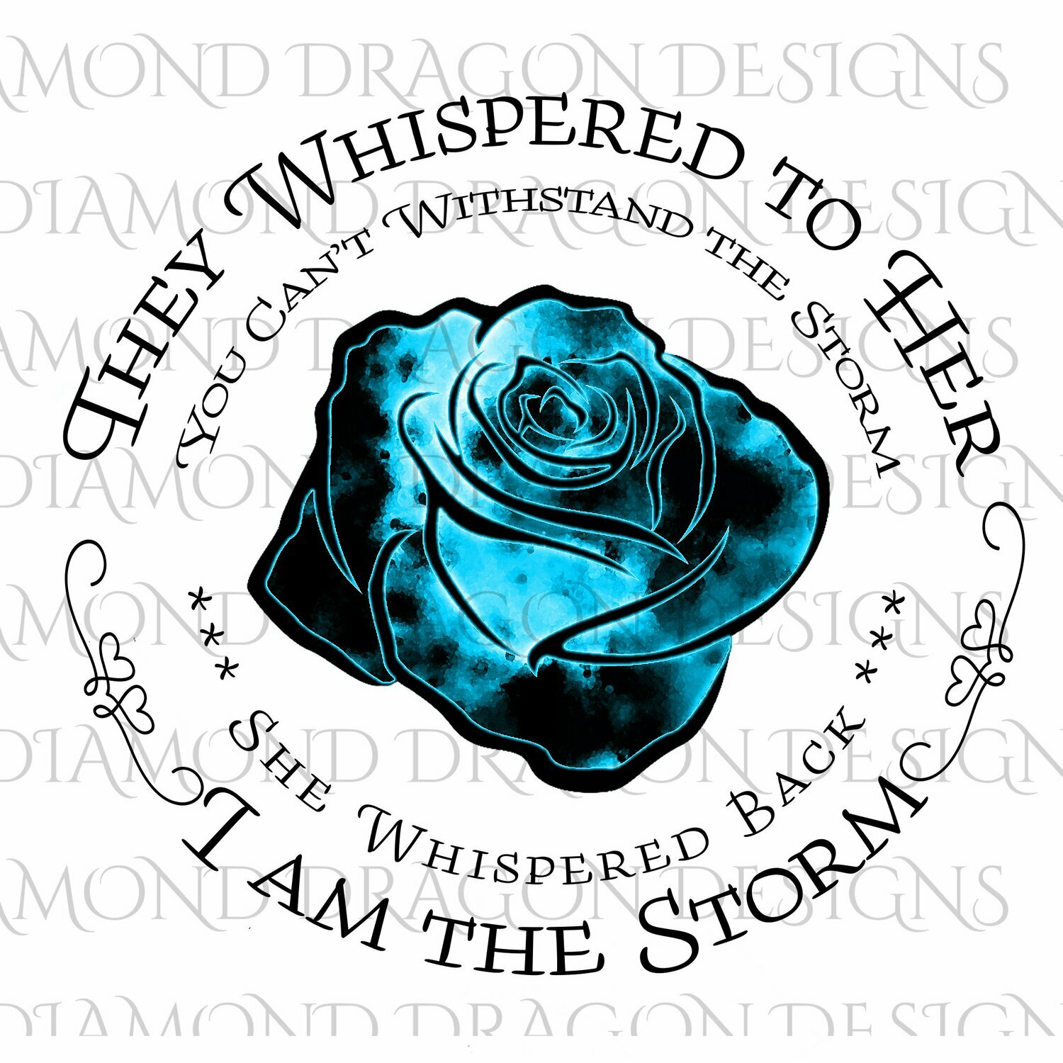 Flowers - Whispered to Her, Cannot Withstand the Storm, I am the Storm, Quote, Blue Watercolor Galaxy Rose, Waterslide