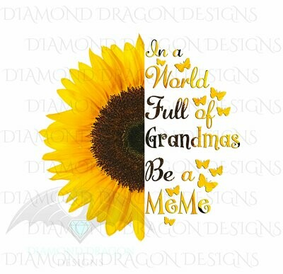 Mom's - In a World Full Of Grandmas Be a MeMe, Butterfly, Sunflower, Mother's Day, Quote, Waterslide