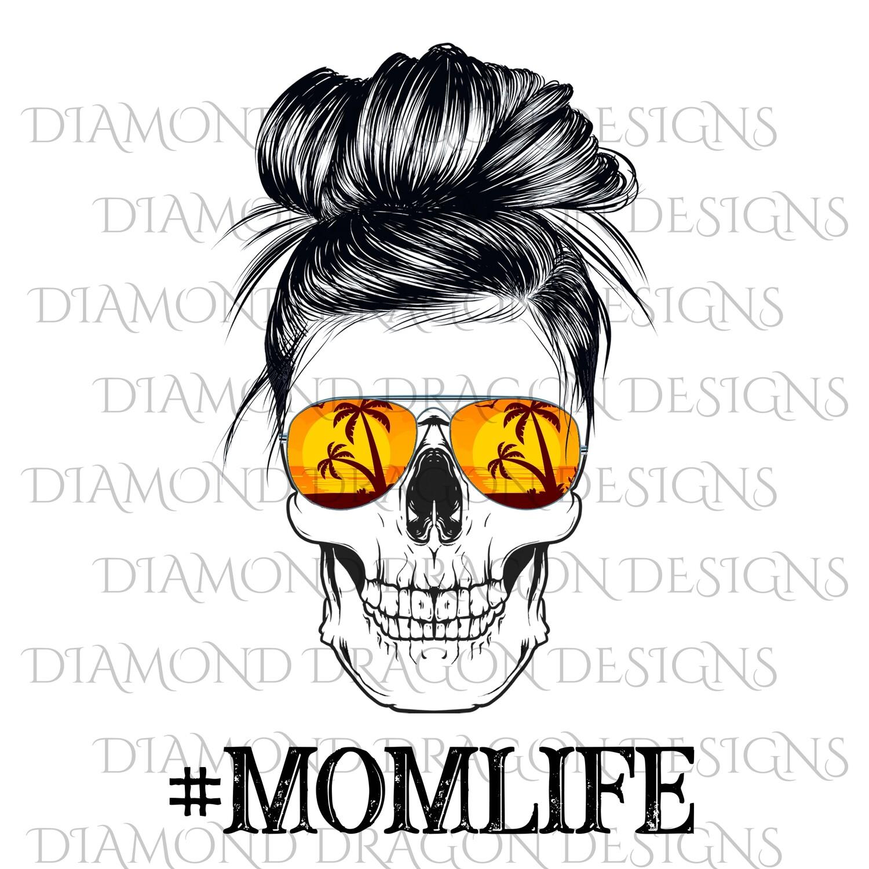 Skulls - Mom Life, Messy Bun, Palm Tree Sunglasses, Waterslide
