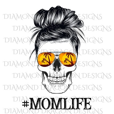 Skulls - Mom Life, Messy Bun, Palm Tree Sunglasses, Waterslide