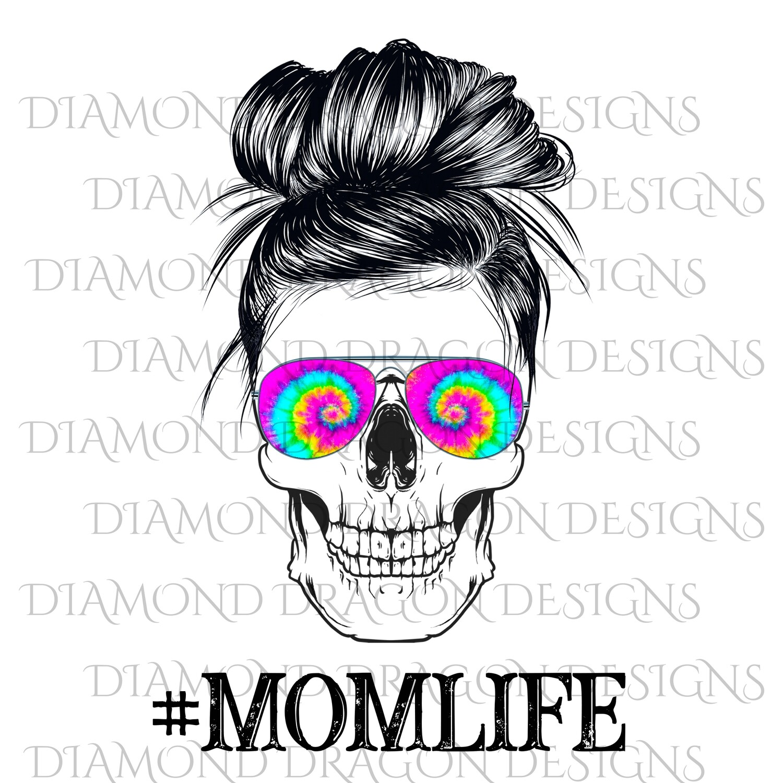 Skulls - Mom Life, #momlife, Skull, Messy Bun, Sunglasses, Tie Dye, Mom Skull, Waterslide