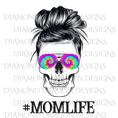 Skulls - Mom Life, #momlife, Skull, Messy Bun, Sunglasses, Tie Dye, Mom Skull, Waterslide
