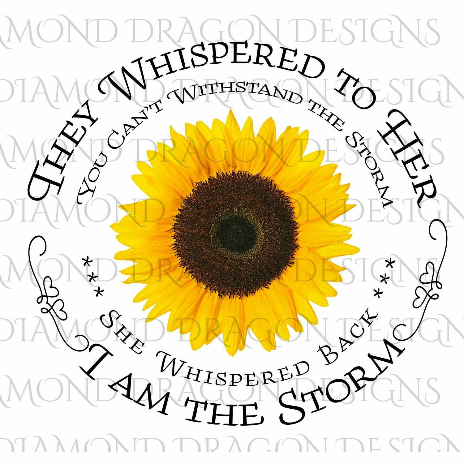 Flowers - Sunflower, They Whispered to Her, Cannot Withstand the Storm, I am the Storm, Quote, Watercolor, Digital Image