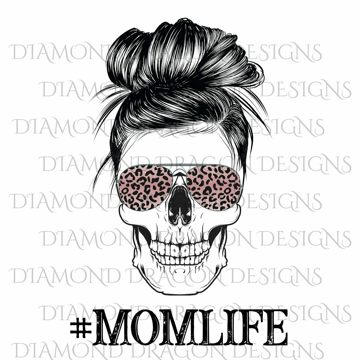 Skulls - Mom Life, #momlife, Skull, Messy Bun, Sunglasses, Leopard Print, Mom Skull, Digital Image