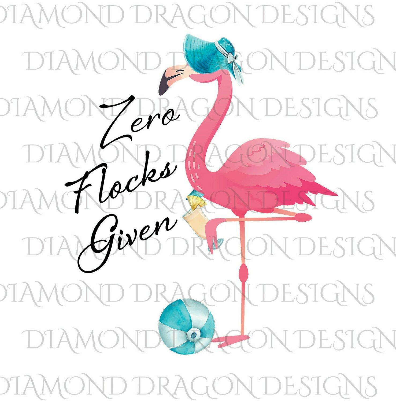 Flamingo - Summer, Beachy Flamingo, Flamingo in Hat, Zero Flocks Given, Quote, Digital Image