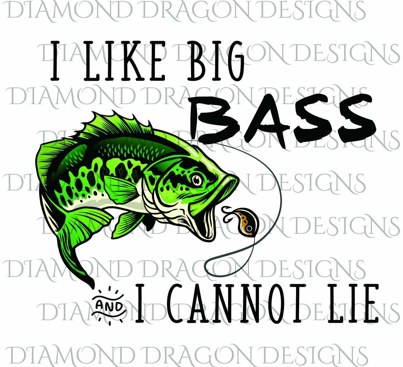 Fishing - I Like Big Bass, Fishing, Father's Day, Funny, Bass Fish Image, Digital Image