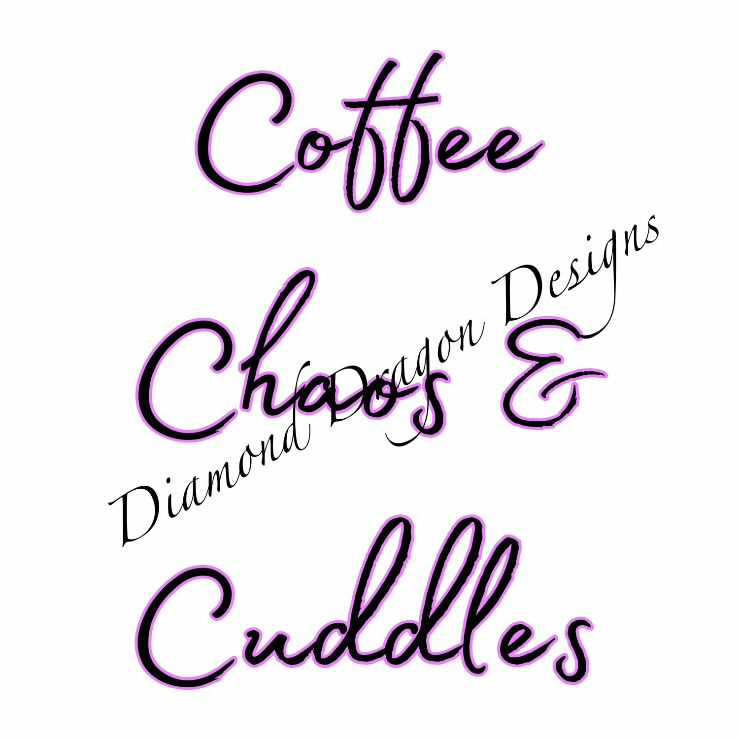 Coffee - Coffee Chaos & Cuddles, Quote, Coffee, Mom, Mother's, Mother's Day, Digital Image  3 Styles,