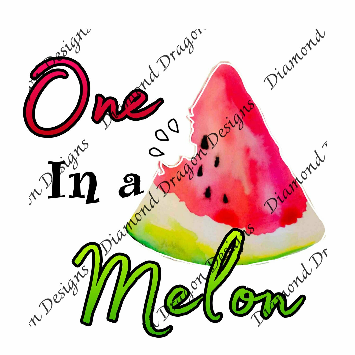 Watermelon - Summer time, One in a Melon, Quote, Watermelon Watercolor, Digital Image