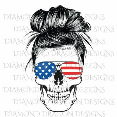 Skulls - Mom Life, #momlife, Messy Bun Skull, Sunglasses Skull, Patriotic, 4th of July, Skull Flag Sunglasses, Digital Image