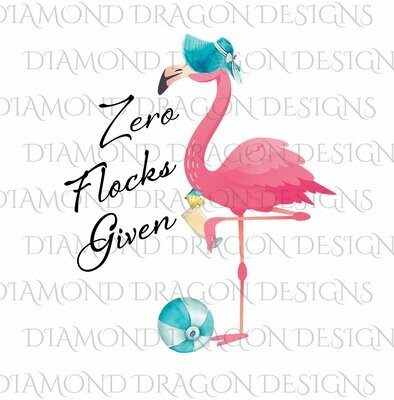 Flamingo - Summer, Beachy Flamingo, Flamingo in Hat, Zero Flocks Given, Quote, Digital Image