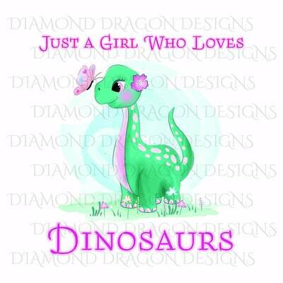 Kids - Cute Girl Dinosaur, Baby Girl Dinosaur, Just a Girl Who Loves Dinosaurs, Digital Image