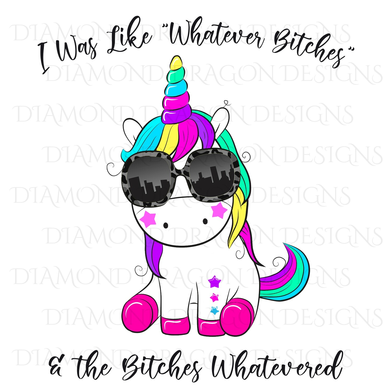 Unicorn - I Was Like Whatever, Bitches Whatevered, Sassy Unicorn, Digital Image