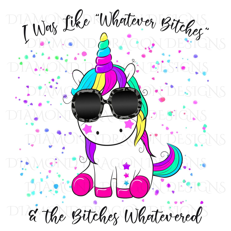 Unicorn - I Was Like Whatever, Bitches Whatevered, Sassy Unicorn, Watercolor, Digital Image
