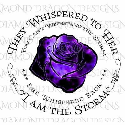 They Whispered to Her, Cannot Withstand the Storm, I am the Storm, Quote, Purple Watercolor Galaxy Rose, Digital Image